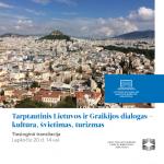 """Tiesioginė transliacija """"Tarptautinis Lietuvos ir Graikijos dialogas – kultūra, švietimas ir turizmas"""""""