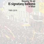 """Leidinio """"Vasario 16-oji: Iš signatarų balkono ir kitur. 1989–2019"""" viršelis"""