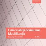 """Leidinio """"Universalioji dešimtainė klasifikacija: sutrumpintos lentelės"""" viršelis"""