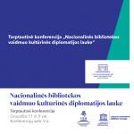 """Tarptautinė konferencija """"Nacionalinės bibliotekos vaidmuo kultūrinės diplomatijos lauke"""""""