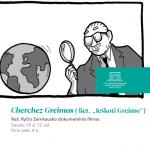 """Filmas """"Cherchez Greimas"""" (liet. """"Ieškoti Greimo"""") (rež. Rytis Zemkauskas)"""