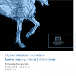 "Paroda ""De horribilibus monstris: fantastiniai gyvūnai bibliotekoje"""