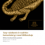 """Mildos Kvizikevičiūtės vieša paskaita """"Tarp vaizduotės ir realybės: fantastiniai gyvūnai bibliotekoje"""""""