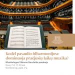 """Paskaita """"Kodėl pasaulio filharmonijose vyrauja praėjusių laikų muzika?"""""""