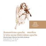 """Paskaita """"Romantizmo epocha – muzikos ir kitų menų išlaisvėjimo epocha"""""""