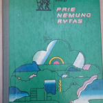 Prie Nemuno rytas : pasakojimai apie Tarybų Lietuvą / Rimantas Budrys ; dail. Arvydas Každailis. – Vilnius : Vaga, 1975