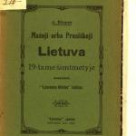 Mažoji, arba Prusiškoji Lietuva 19-tame šimtmetyje / J. Šliupas. – 1910 © www.epaveldas.lt