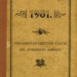 Testamentas Lietuvos tautai del dvidešimto amžiaus / [Juozapas Baltasis Erelis] [Jurgis Bielinis]– 1901.– 16 p. © www.epaveldas.lt
