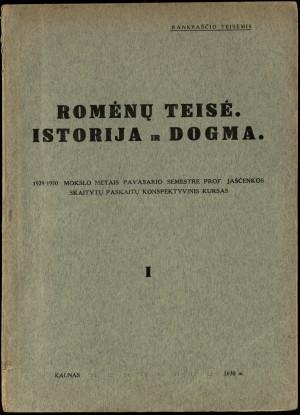 """""""Romėnų teisė. Istorija ir dogma. Romėnų teisės dogma"""" (1930)."""